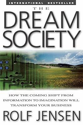 The Dream Society By Jensen, Rolf