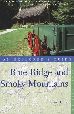 Explorer's Guide Blue Ridge and Smoky Mountains By Hargan, Jim